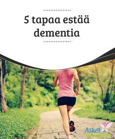 5 tapaa estää dementia   Tiesitkö, että #terveellinen ruokavalio voi #ehkäistä aivojen toimintojen #heikkenemistä?  #Terveellisetelämäntavat