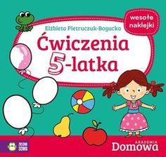 Domowa Akademia. Ćwiczenia 5-latka-Pietruczuk-Bogucka Elżbieta