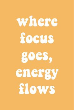 where focus goes energy flows Positive Quotes, Motivational Quotes, Inspirational Quotes, Favorite Quotes, Best Quotes, Quote Of The Day, Girl Boss Quotes, Happy Words, Happy Thoughts