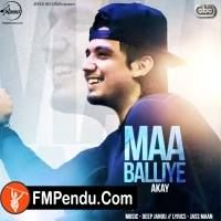 Maa Balliye A Kay Latest Mp3 Song Lyrics Ringtone