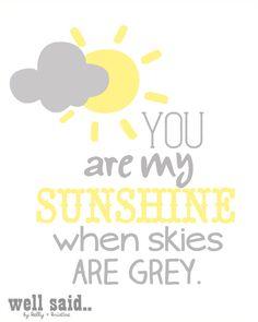 you are my sunshine print (8x10). $12.00, via Etsy. #print love :)