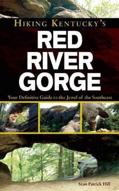 Hiking Kentucky's River Gorge: Your Definitive Guide to the Jewel of the Southeast