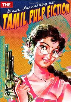 The Blaft Anthology of Tamil Pulp Fiction by Various authors http://www.amazon.co.uk/dp/8190605607/ref=cm_sw_r_pi_dp_UnoDub12FS206