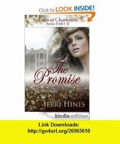 The Promise [Tides of Charleston Series Part II] eBook Jerri Hines ,   ,  , ASIN: B0084486VO , tutorials , pdf , ebook , torrent , downloads , rapidshare , filesonic , hotfile , megaupload , fileserve