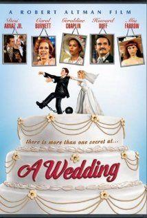 Un mariage (A Wedding) est une comédie satirique de Robert Altman sortie en 1978. Avec Vittorio Gassman, Géraldine Chaplin, Mia Farrow, Lillian Gish, Desi Arnaz Jr., Carol Burnett...