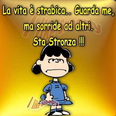 Sta stronza Mafalda Quotes, Lucy Van Pelt, Snoopy Quotes, Italian Quotes, Snoopy And Woodstock, Funny Pins, Words Quotes, Vignettes, Favorite Quotes