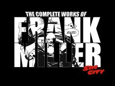 The Complete Works of Frank Miller Frank Miller Sin City, Frank Miller Art, Frank Miller Comics, Comic Book Artists, Comic Books, Dark Comics, Dark Knight Returns, Comic Games, Film Director