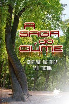 Livro: A Saga do Ciúme - Raul Teixeira e Cristiane Beira