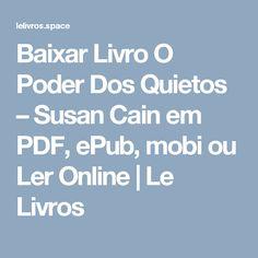 Baixar Livro O Poder Dos Quietos – Susan Cain em PDF, ePub, mobi ou Ler Online   Le Livros
