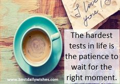 Life Quotes In English, Patience, Friendship, In This Moment, Thoughts, Ideas