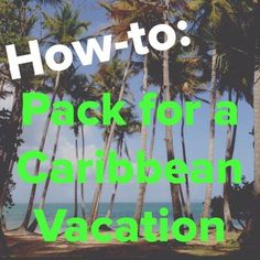 How to fit everything you will need for a stylish Caribbean vacation in one carry-on! Vacation planning. Vacation outfits. Compact luggage.