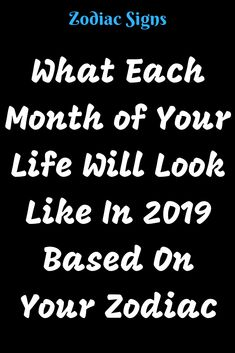 What Each Month of Your Life Will Look Like In 2019 Based On Your Zodiac - Type American Leo Love Horoscope, Taurus And Scorpio, Cancer Horoscope, Libra Love, Zodiac Signs Horoscope, Sagittarius Facts, Zodiac Quotes