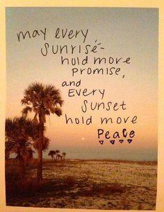 May every sunrise...