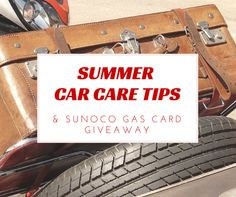 Get Ready for Summer Fun with these Car Care Tips and a Gas Card Giveaway from Sunoco.