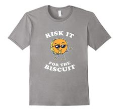 Risk It For The Biscuit T-Shirt - Funny Chicken Gravy