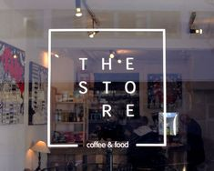 The Store. An independent coffee shop Coffee Shop Branding, Coffee Shop Logo, Coffee Shop Design, Cafe Design, Branding Design, Logo Design, Window Graphics, Window Stickers, Cafe Interior