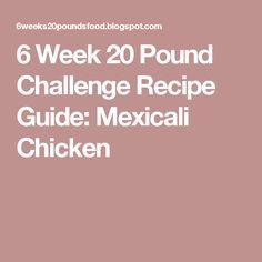 6 Week 20 Pound Challenge Recipe Guide: Mexicali Chicken