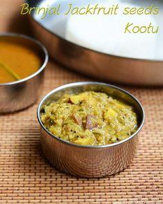 Palakottai kootu recipe with brinjal - Raks Kitchen Veg Recipes, Indian Food Recipes, Cooking Recipes, Ethnic Recipes, Kootu Recipe, Jackfruit Seeds, Indian Side Dishes, Rasam Recipe, Kitchens