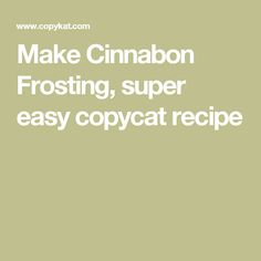 Make Cinnabon Frosting, super easy copycat recipe