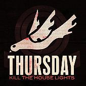 Kill the House Lights by Thursday (CD, Oct-2007, Victory Records (USA)) DVD + CD in Music, CDs | eBay