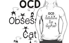 OCD - Obsessive Cat Disorder - Cute and Whimsical Black Kitty Cats - Funny T Shirt