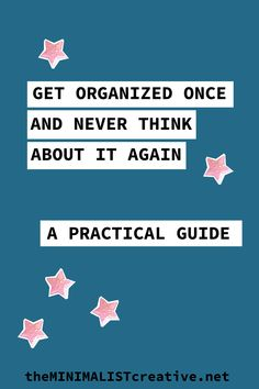 Get Organized Once And Never Think About It Again