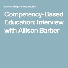 Competency-Based Education: Interview with Allison Barber