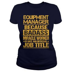 EQUIPMENT MANAGER Badass #gift #ideas #Popular #Everything #Videos #Shop #Animals #pets #Architecture #Art #Cars #motorcycles #Celebrities #DIY #crafts #Design #Education #Entertainment #Food #drink #Gardening #Geek #Hair #beauty #Health #fitness #History #Holidays #events #Home decor #Humor #Illustrations #posters #Kids #parenting #Men #Outdoors #Photography #Products #Quotes #Science #nature #Sports #Tattoos #Technology #Travel #Weddings #Women