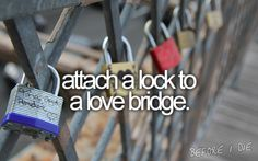 attach a lock to a love bridge.