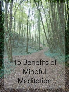 Learn 15 health benefits of mindfulness meditation to inspire you to make it part of your daily routine.