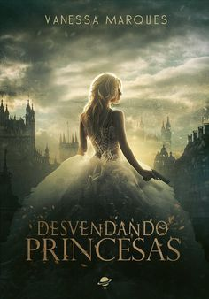Book Cover Desvendando Princesas by MirellaSantana (if this book exist XD) Fantasy Book Covers, Best Book Covers, Beautiful Book Covers, I Love Books, New Books, Good Books, Books To Read, Fantasy Movies, Fantasy Books