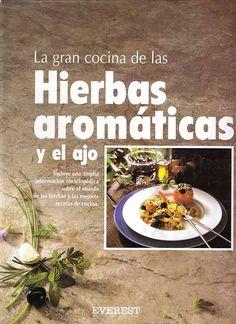 Título: La gran cocina de la hierbas aromáticas y el ajo / Autor: Teubner, Christian / Ubicación: FCCTP – Gastronomía – Tercer piso / Código:  G 641.657 T428