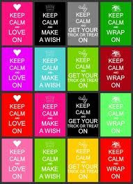 Keep calm.... just keep calm