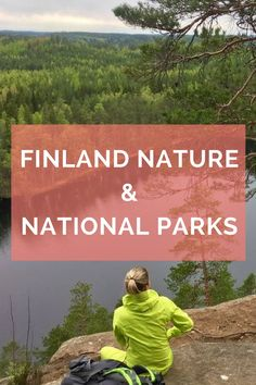 Finnish national parks (all 40 of them!) are truly a hidden gem in Europe. They are authentic, beautiful and raw, just like Mother Nature intended. Check my useful tips on site for visiting Finnish national parks. Posts include packing and traveling advice! #Finlandtravel #Finlandnationalpark