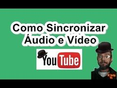 Como Sincronizar Áudio e Vídeo
