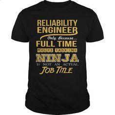 RELIABILITY ENGINEER - NINJA GOLD - #mens sweatshirts #customize hoodies. CHECK PRICE => https://www.sunfrog.com/LifeStyle/RELIABILITY-ENGINEER--NINJA-GOLD-Black-Guys.html?60505