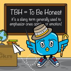 Lesson n°6 - TBH = To Be Honest!