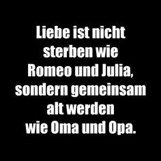 Liebe ist nicht sterben wie Romeo und Julia...