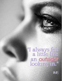 INFJ - Feels a little like an outsider looking in