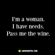 Funny Quote about Women and Wine - Check us out at LMFAOQuotes.com!
