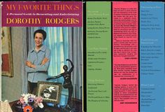 MY FAVORITE THINGS by dorothy rodgers 1965 vintage. now we know where Mothra got that saying. this book is funny because of the flaunting: to paraphrase:  I left it in my summer house, oh no I left it in my winter house oops I left it in my blah blah blah (I'm soooo rich and you're not!