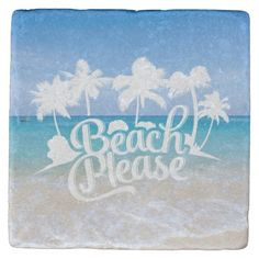 Shop Beach Please Funny Quote Coaster created by KnotPaperStitch. Tucson, Arizona, Stone Coasters, Custom Coasters, Beach Day, Hostess Gifts, House Warming, Backdrops, Funny Quotes
