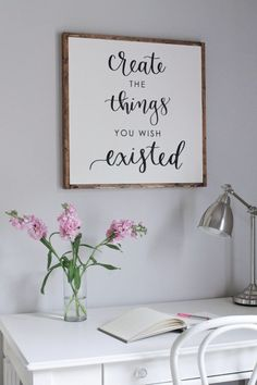 """Create the things you wish existed"""" Sign, DIY, Wood Sign with Calligraphy Quote, Wood Sign"""