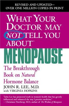 What Your Doctor May Not Tell You About Menopause (TM): The Breakthrough Book on Natural Hormone Balance by John R. Lee http://www.amazon.com/dp/0446691429/ref=cm_sw_r_pi_dp_jojjvb1FAK7GJ
