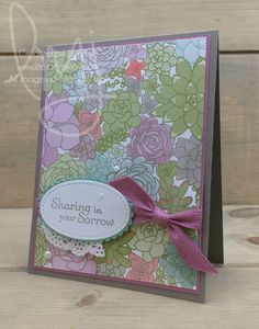 Sharing Sorrow | Stampin\' Up! | Thoughts and Prayers #literallymyjoy #sympathy #sorrow #CAS #doily #quickandsimple #pearls #SucculentGardenDSP #TipTopTaupe #SweetSugarplum #MintMacaron #20162017AnnualCatalog #2017OccasionsCatalog