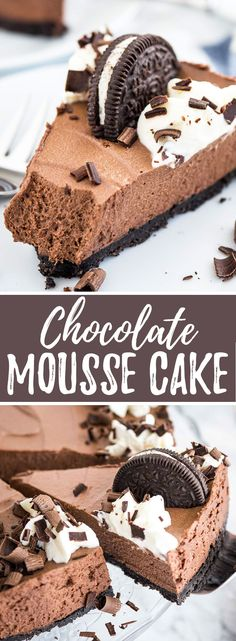 Chocolate Mousse Cake is every chocolate lover's dream! An Oreo crust filled with a decadent dark chocolate mousse topped with more Oreos, whipped cream, and chocolate. This no-bake dessert is perfect for special occasions but so easy to make from scratch!