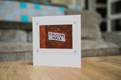 This beautifully photographed street sign has been turned into a unique and unforgettable greetings card. Callum Walk makes a fantastic birthday