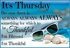 Its Thursday Theres Always Something To Be Thankful For good morning thursday…