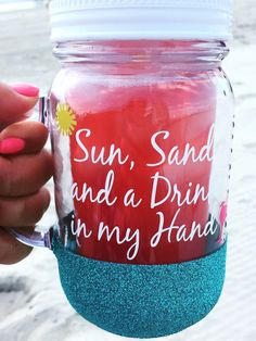 Sun Sand and A Drink in My Hand Mason Jar/ Plastic Tumbler/ Beach Tumbler/ Vacation Tumbler/ Glitter Dipped Mason Jar/ Glitter Tumbler, Mason Jar Cups, Mason Jar Tumbler, Glitter Mason Jars, Mason Jar Flowers, Mason Jar Crafts, Mason Jar Diy, Glitter Glasses, Diy Home Decor Projects, Diy Projects To Try