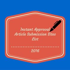 Instant #Approval #Article #Submission Sites List 2016